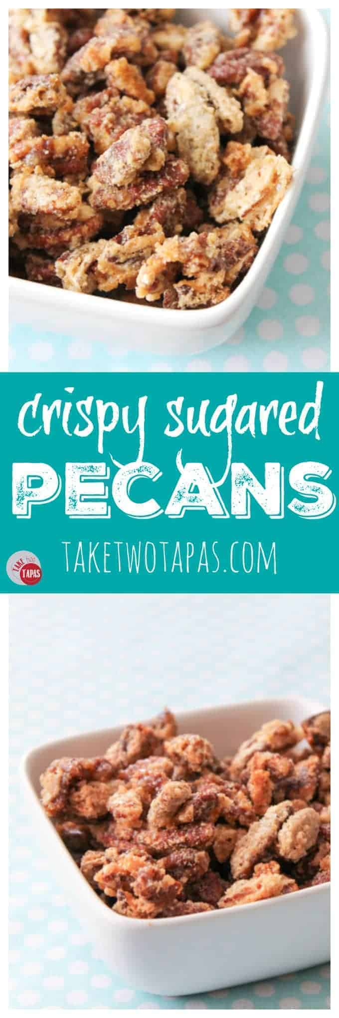 Crispy Sugared Pecans | Take Two Tapas | #Pecans #Sugared #nuts #Candied