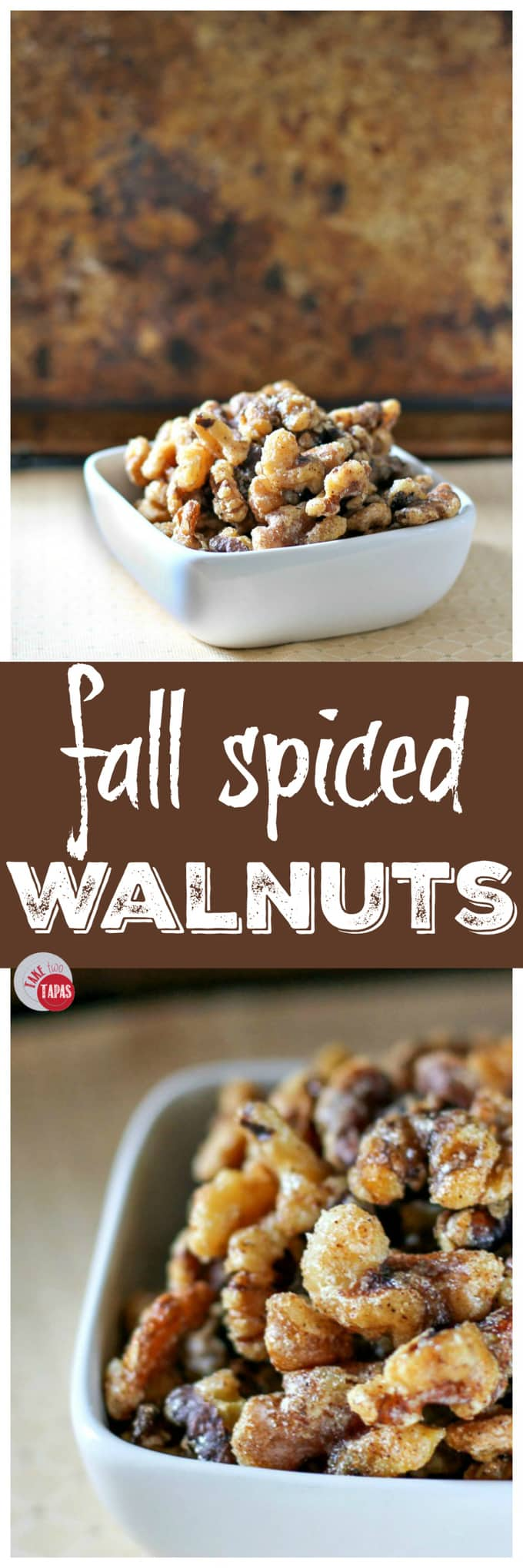 Fall Spiced Walnuts | Take Two Tapas