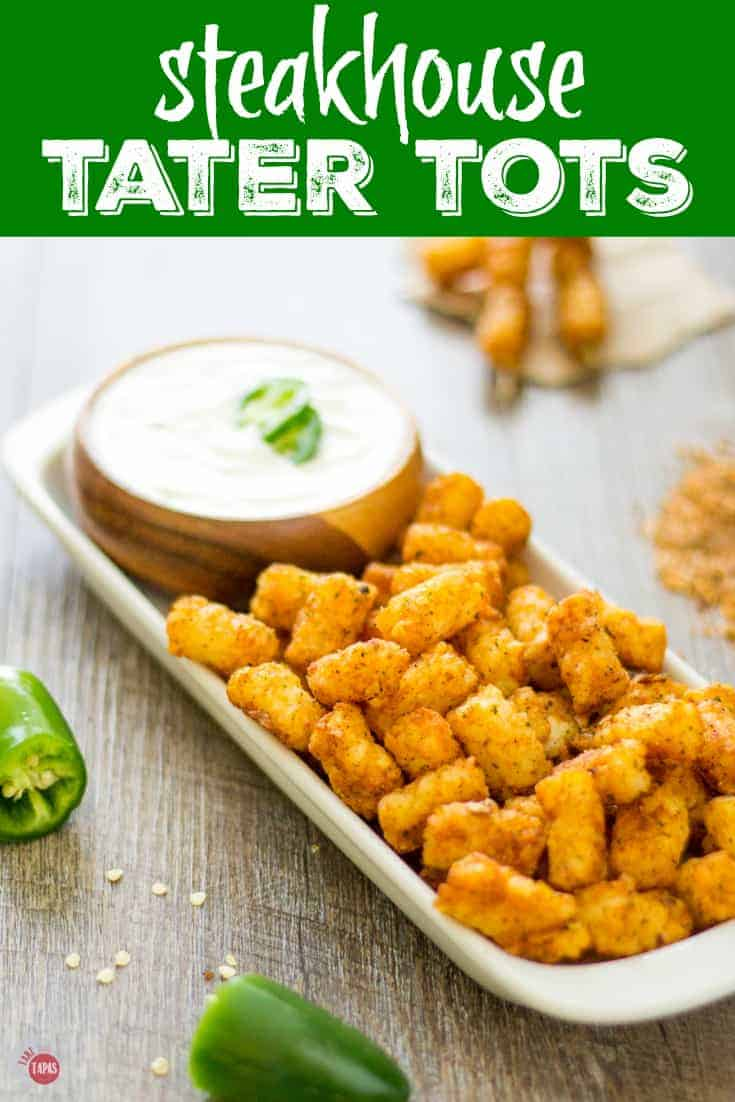 Steakhouse Tater Tots Jalapeño Ranch Dip #Steakhouse #tatertots #taters #spicysnacks #RanchDip