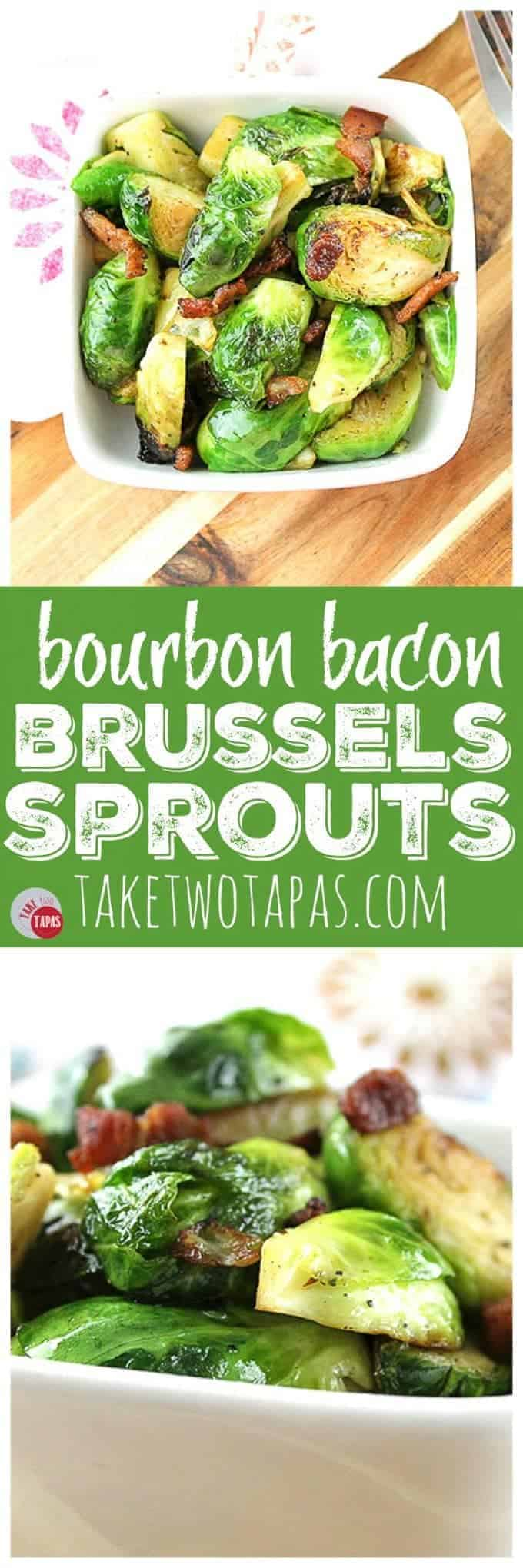 Bourbon Bacon Brussels Sprouts | Take Two Tapas | #Brussels #Sprouts #Bourbon #Bacon #SideDishRecipe #VegetableRecipe