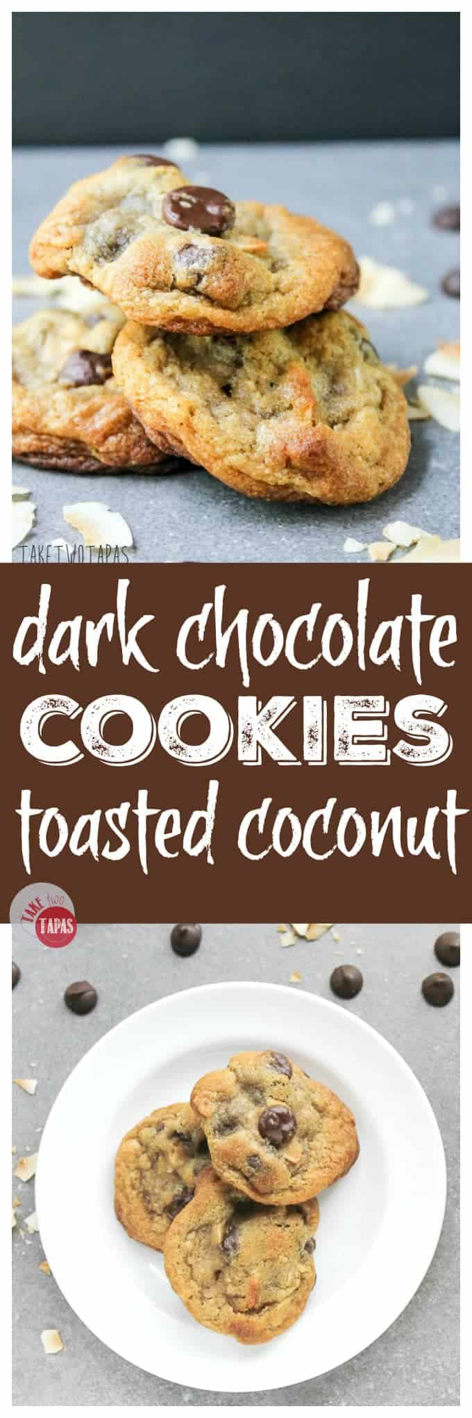 Dark Chocolate Chip and Toasted Coconut Cookies | Take Two Tapas