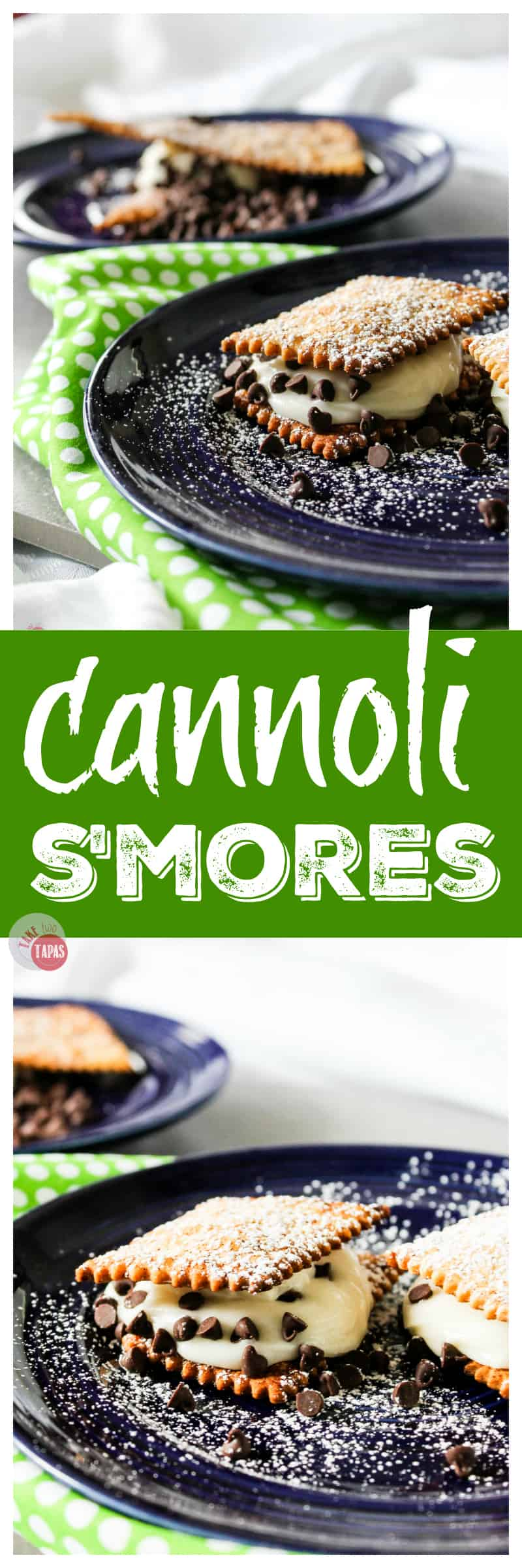 An easy way to make cannolis is to make my cannoli s'mores | Take Two Tapas