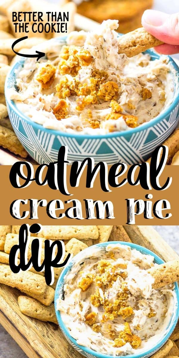 "Pinterest collage image with text ""oatmeal cream pie dip"" and ""better than the cookie"""