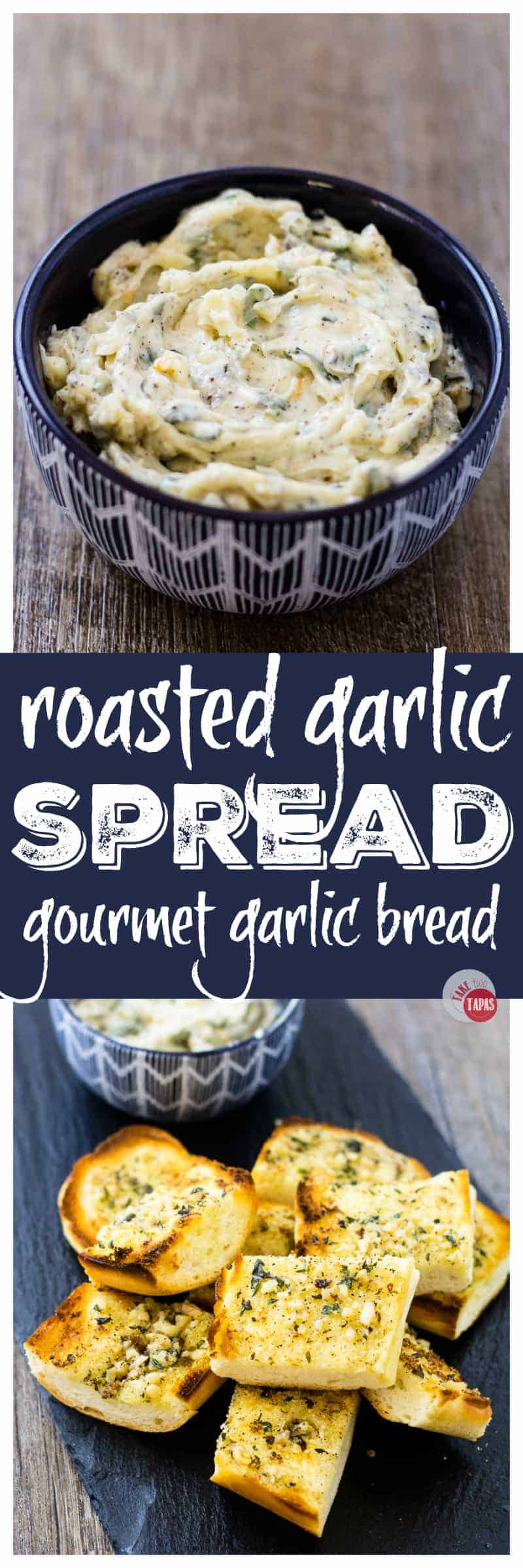 Make your own garlic bread with the help of my roasted garlic spread with fresh herbs | Take Two Tapas | #RoastedGarlic #CompoundButter #FreshHerbs #ButterRecipe #GarlicSpread