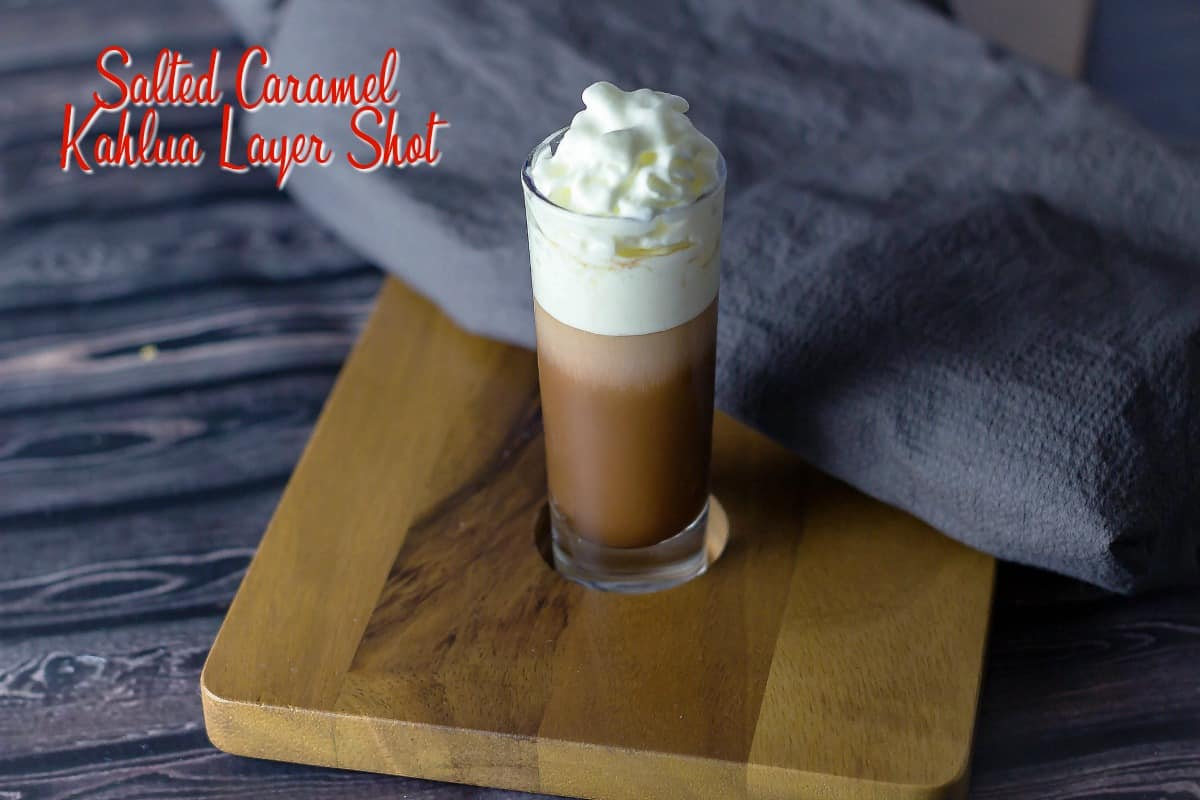 Salted Caramel Kahlua Layer Shot - A Winter Cocktail