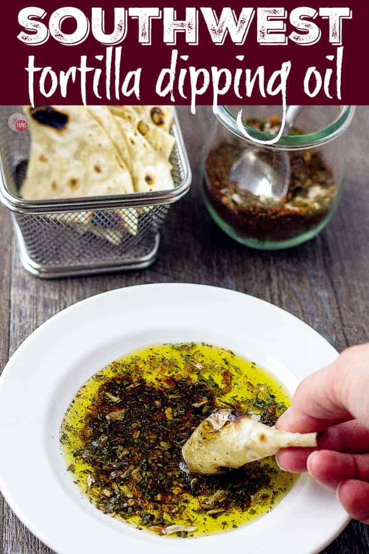 This quick and simple Southwest Dipping Oil with tortilla | Take Two Tapas | #Southwest #DippingOil #BreadDippingOil #EasyBreadDippingOil #SouthwestSpices