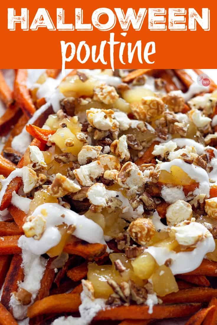 Halloween Poutine - A sweet potato french fries poutine recipe for the sweet side of your Halloween Party! | Take Two Tapas | #PoutineRecipes #HalloweenRecipes #SweetPotatoRecipes #FrenchFryRecipes