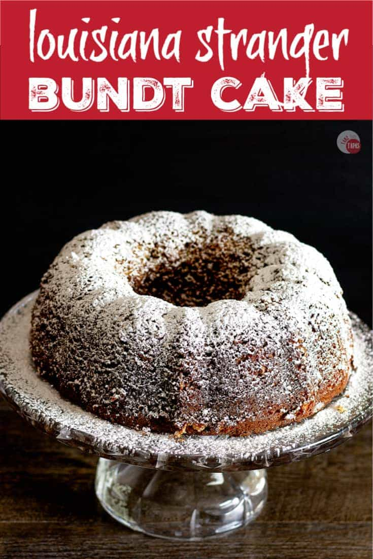 Louisiana Stranger Cake Bundt Cake | Take Two Tapas | #BundtCakeRecipe #CakeMixRecipes
