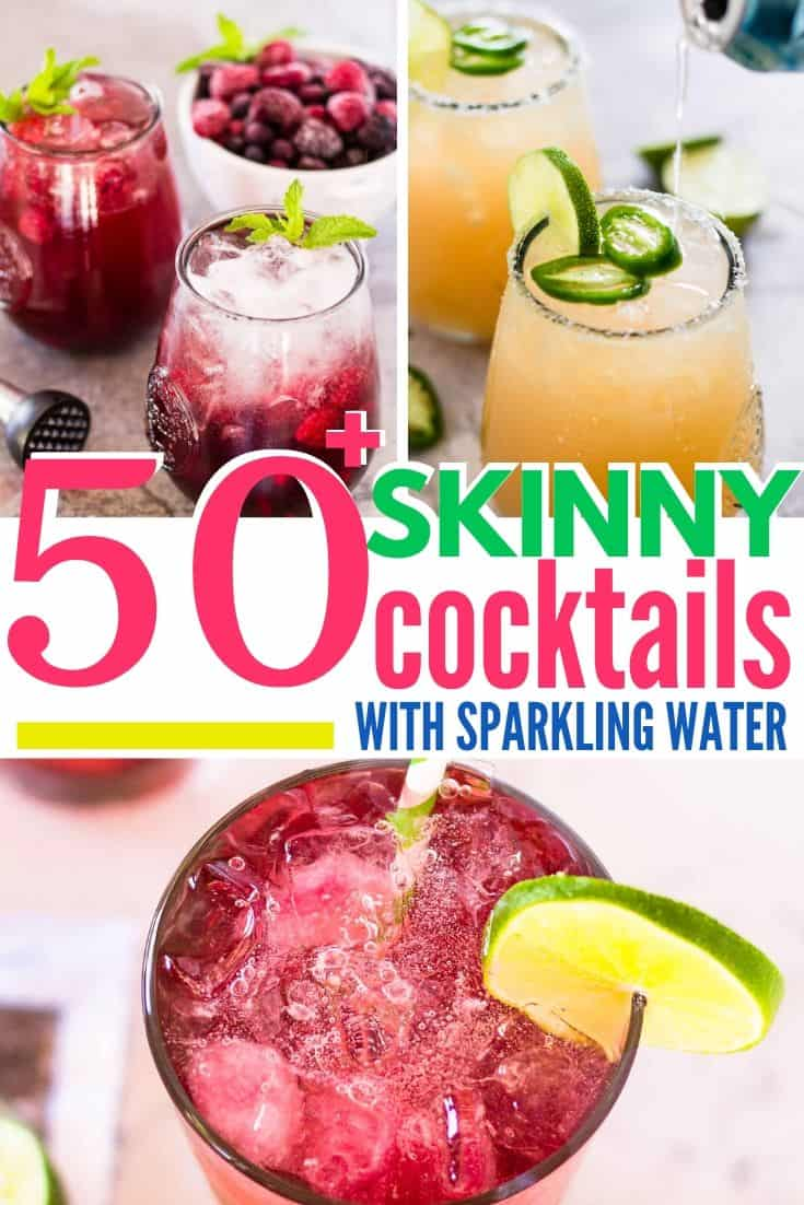 """collage of cocktails with text """"50+ skinny cocktails with sparkling water"""""""