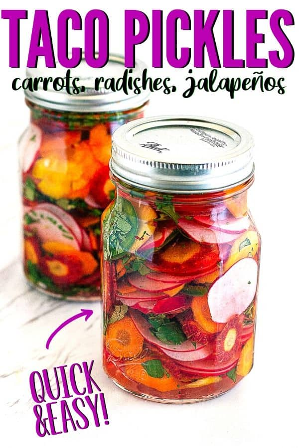 "quick and easy taco pickles pinterest image with text ""taco pickles carrots, radishes, jalapenos"""