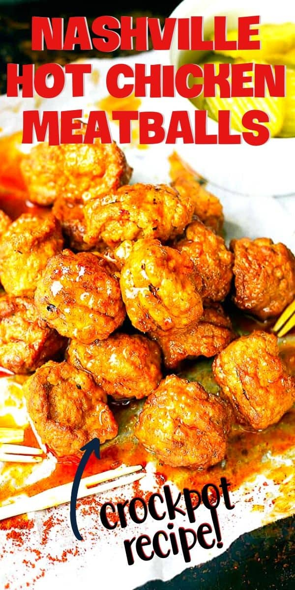 "Pin with text ""Nashville Hot chicken meatballs"" and Crockpot recipe"