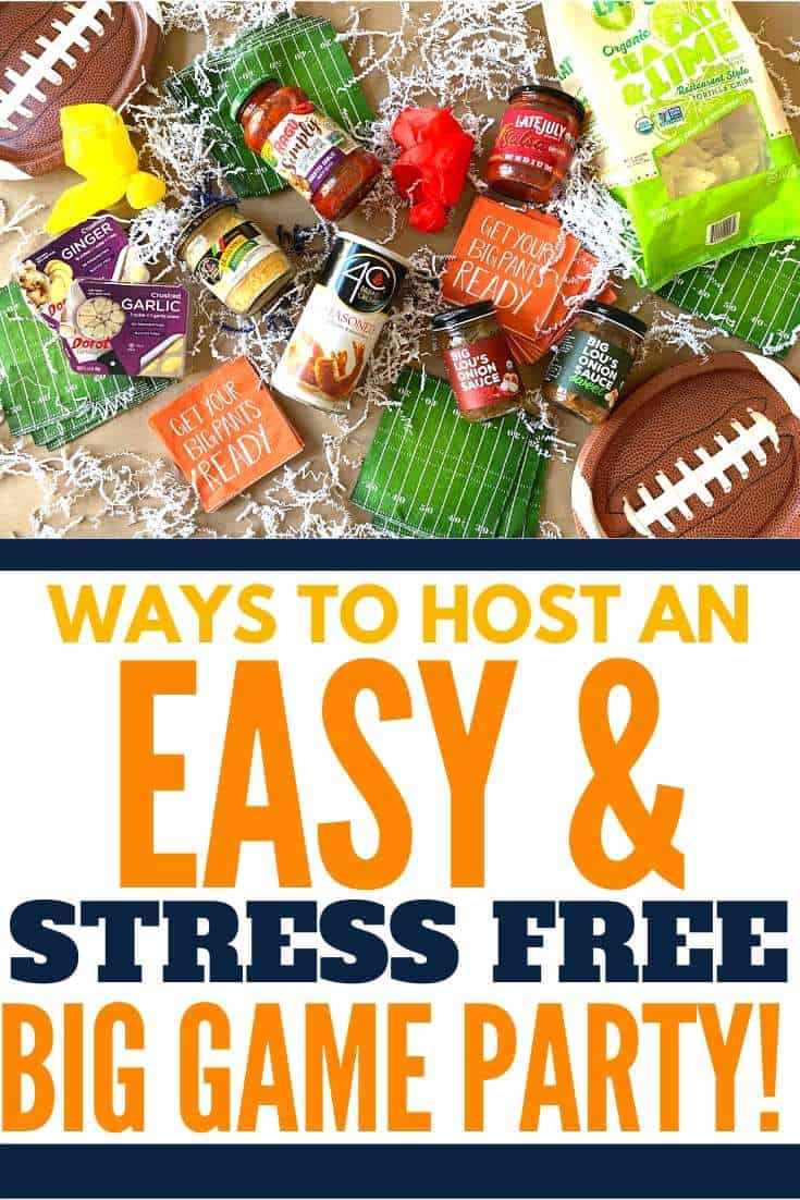 "overhead picture of party essentials with text ""ways to host an easy & stress free big game party!"""