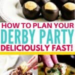 "Pinterest collage image with text ""how to plan your Derby Party deliciously fast"""
