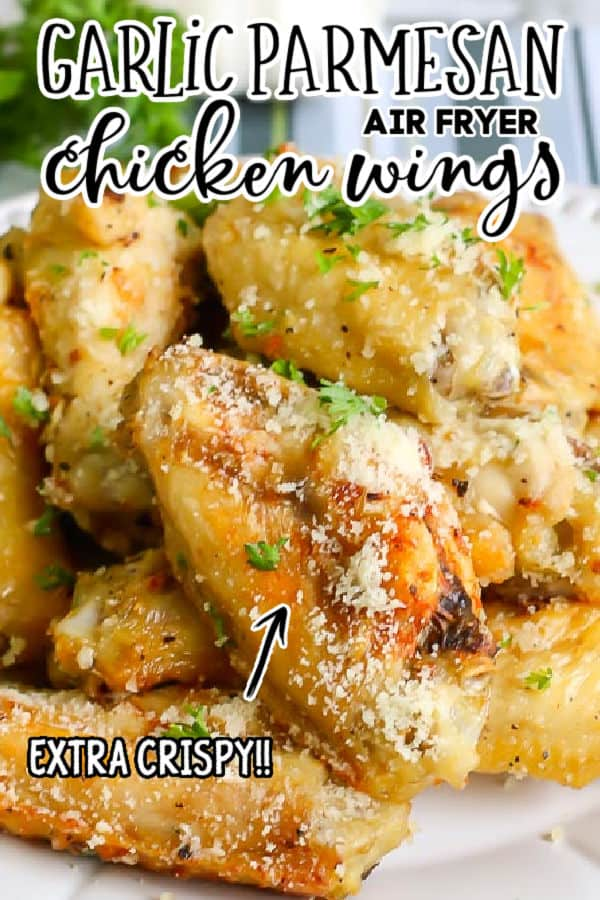 "Pinterest image with text ""garlic parmesan air fryer chicken wings"" and ""extra crispy"""