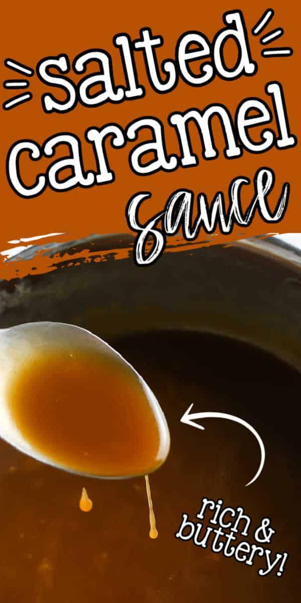 """pin image of dessert sauce with text """"salted caramel sauce"""""""
