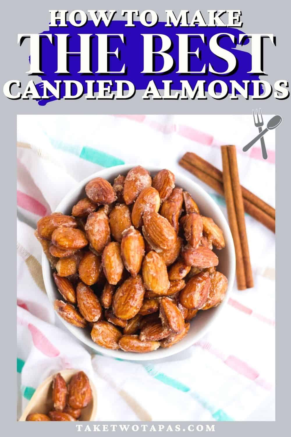 "almonds with text ""how to make the best candied almonds"""