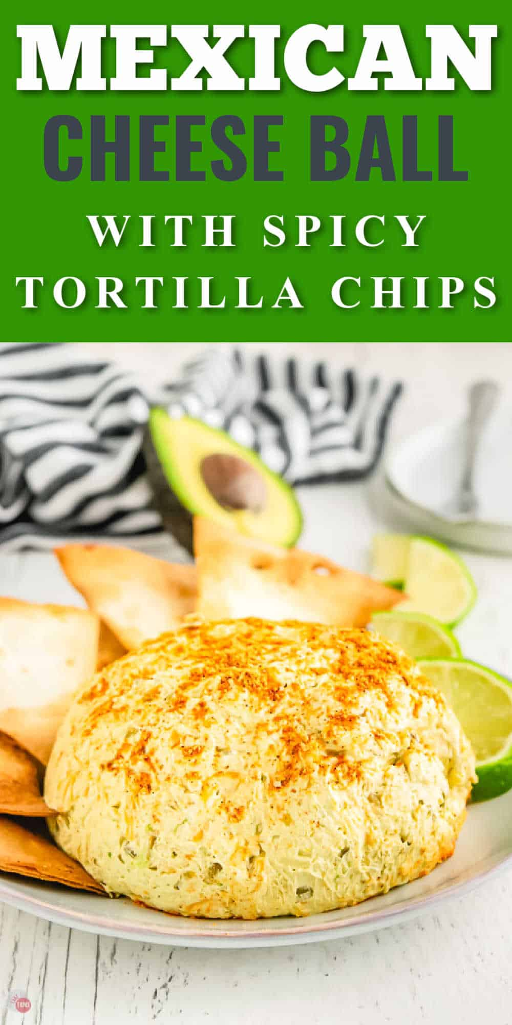"""cheese ball with text """"mexican cheese ball with spicy tortilla chips"""""""