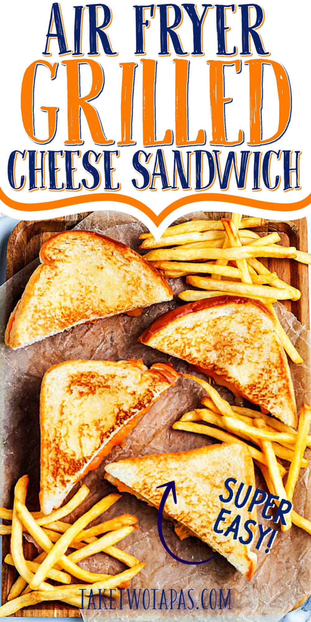 """sandwiches and fries with text """"air fryer grilled cheese sandwich"""""""
