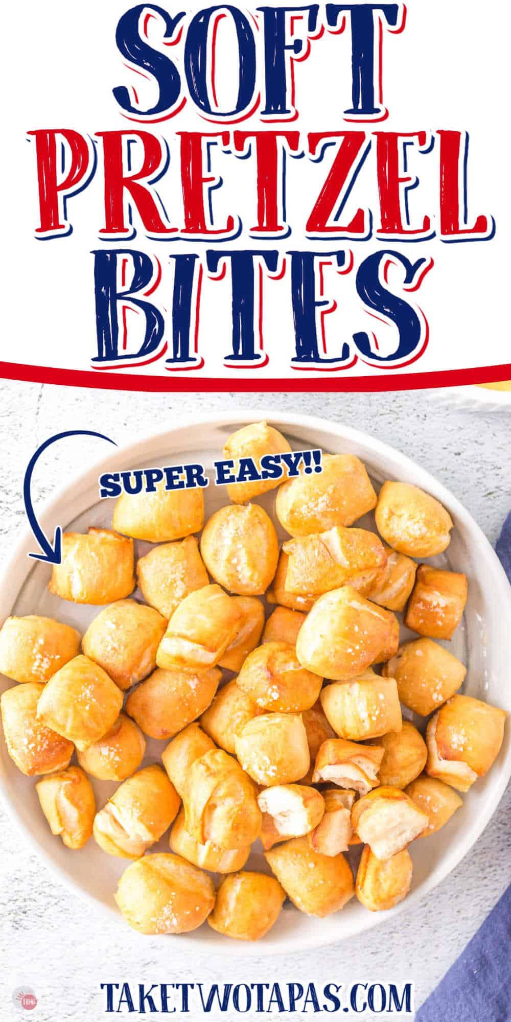 "bowl of bites with text ""soft pretzel bites"""