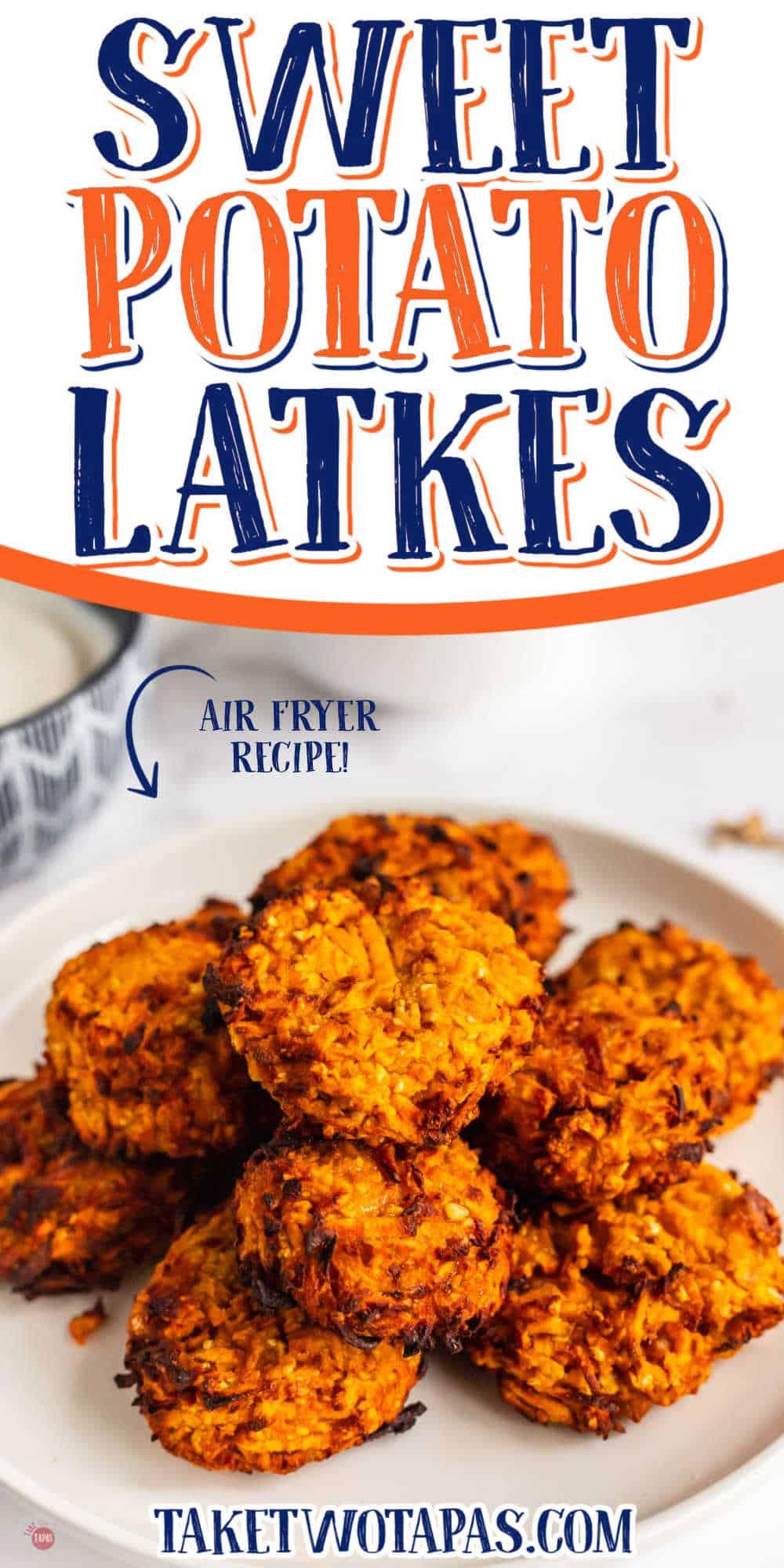 "plate of latkes with text ""sweet potato latkes"""